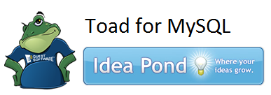 Toad for MySQL Idea Pond